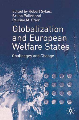 Globalization and European Welfare States: Challenges and Change (Hardback)
