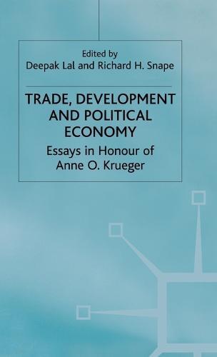 Trade, Development and Political Economy: Essays in Honour of Anne O. Krueger (Hardback)