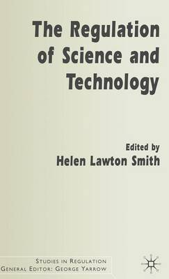 The Regulation of Science and Technology - Studies in Regulation (Hardback)