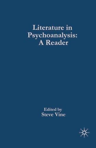 Literature in Psychoanalysis: A Reader (Hardback)