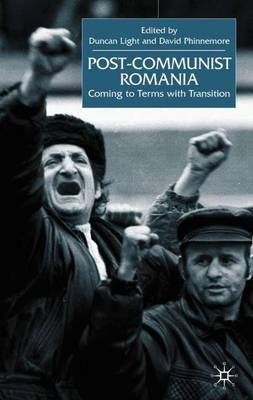 Post-Communist Romania: Coming to Terms with Transition (Hardback)
