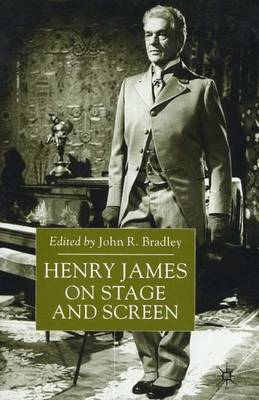 Henry James on Stage and Screen (Hardback)