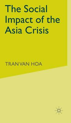 The Social Impact of the Asia Crisis (Hardback)