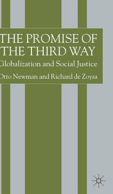 The Promise of the Third Way: Globalization and Social Justice (Hardback)