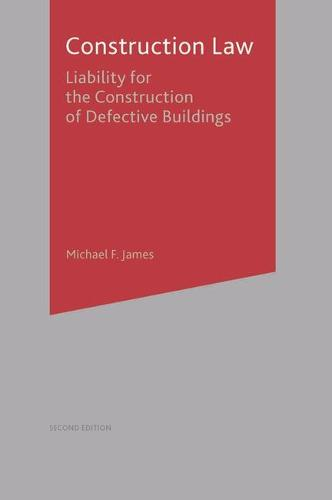 Construction Law: Liability for the Construction of Defective Buildings - Building and Surveying Series (Paperback)