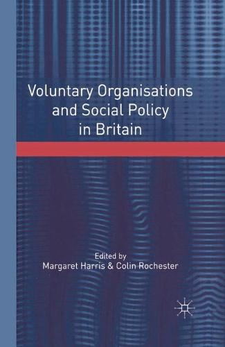 Voluntary Organisations and Social Policy in Britain: Perspectives on Change and Choice (Hardback)