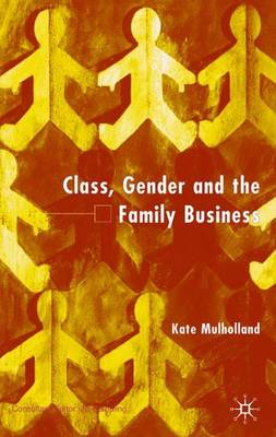 Class, Gender and the Family Business (Hardback)