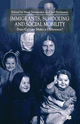 Immigrants, Schooling and Social Mobility: Does Culture make a Difference? (Paperback)