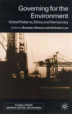 Govering for the Environment: Global Problems, Ethics and Democracy - Global Issues (Hardback)