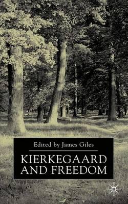 Kierkegaard and Freedom (Hardback)