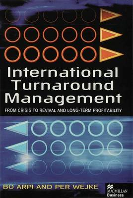 International Turnaround Management: From Crisis to Revival and Long-Term Profitability (Hardback)
