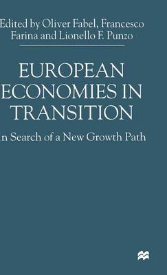 European Economies in Transition: In Search of a New Growth Path (Hardback)