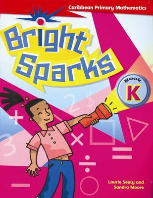 Bright Sparks: Caribbean Primary Mathematics: Book K (Ages 4-5) (Paperback)