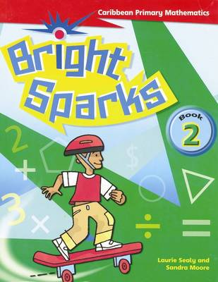 Bright Sparks: Caribbean Primary Mathematics: Student's Book 2 (Ages 6-7) (Paperback)