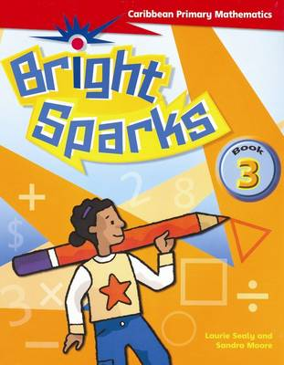 Bright Sparks: Caribbean Primary Mathematics: Student's Book 3 (Ages 7-8) (Paperback)