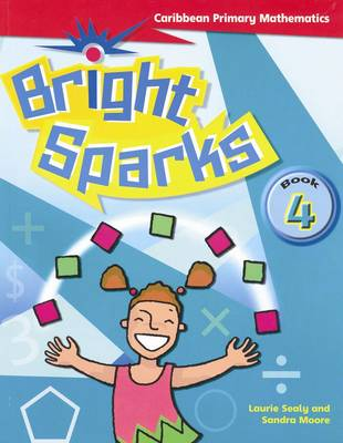 Bright Sparks: Caribbean Primary Mathematics: Student's Book 4 (Ages 8-9) (Paperback)