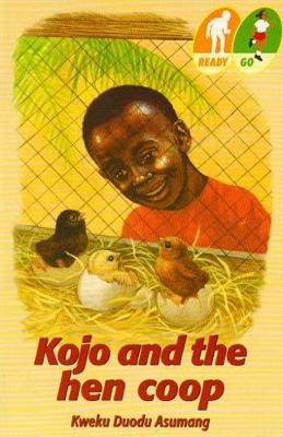 Kojo and the Hen Coop - Ready...go (level 2: go) (Paperback)