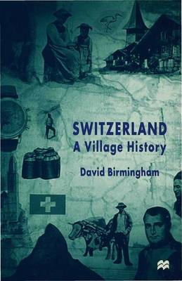 Switzerland: A Village History (Hardback)