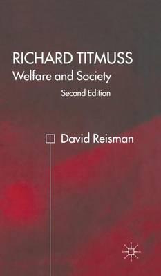 Richard Titmuss; Welfare and Society: Welfare and Society (Hardback)
