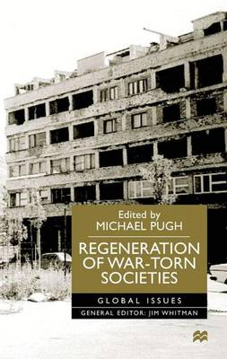 Regeneration of War-torn Societies - Global Issues (Hardback)