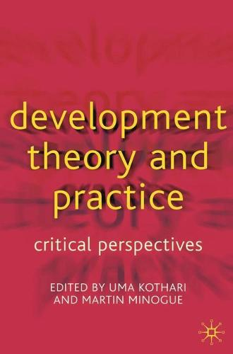 Development Theory and Practice: Critical Perspectives (Hardback)