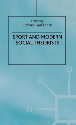 Sport and Modern Social Theorists (Hardback)