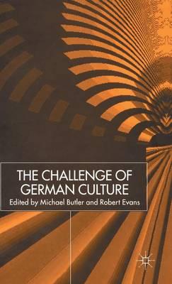 The Challenge of German Culture: Essays presented to Wilfried van der Will - New Perspectives in German Political Studies (Hardback)