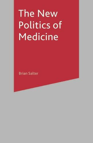 The New Politics of Medicine (Paperback)