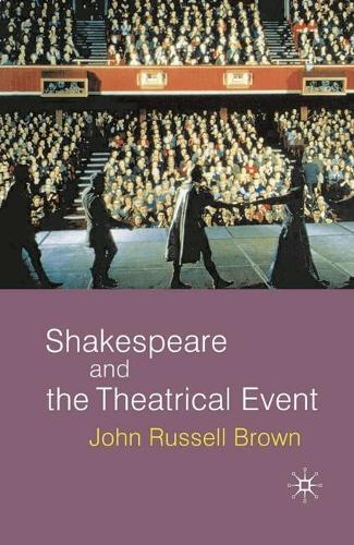 Shakespeare and the Theatrical Event (Paperback)