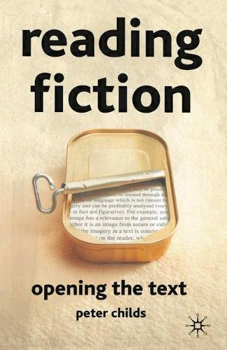 Reading Fiction: Opening the Text (Paperback)