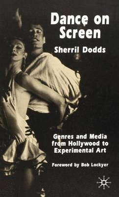 Dance on Screen: Genres and Media from Hollywood to Experimental Art (Hardback)