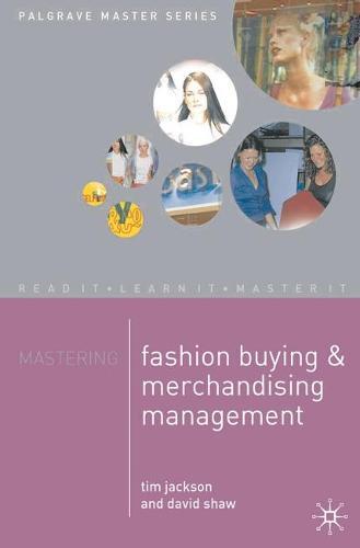 Mastering Fashion Buying and Merchandising Management - Macmillan Master Series (Paperback)