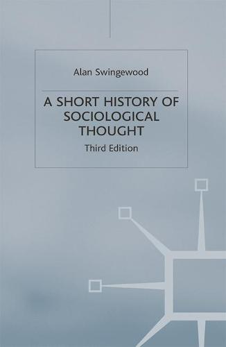 A Short History of Sociological Thought (Hardback)