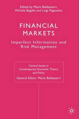 Financial Markets: Imperfect Information and Risk Management - Central Issues in Contemporary Economic Theory and Policy (Hardback)