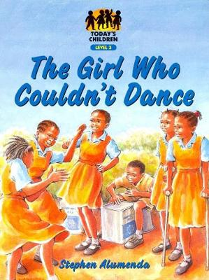 The Girl Who Couldn't Dance: Level 3 - Today's children (Paperback)