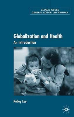 Globalization and Health: An Introduction - Global Issues (Hardback)