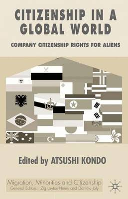 Citizenship in a Global World: Comparing Citizenship Rights for Aliens - Migration, Diasporas and Citizenship (Hardback)