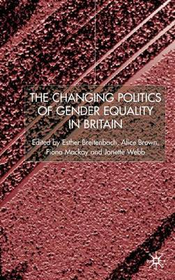 The Changing Politics of Gender Equality (Hardback)