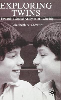 Exploring Twins: Towards a Social Analysis of Twinship (Hardback)