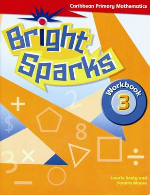 Bright Sparks: Caribbean Primary Mathematics: Workbook 3 (Ages 7-8) (Paperback)