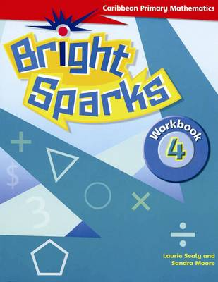 Bright Sparks: Caribbean Primary Mathematics: Workbook 4 (Ages 8-9) (Paperback)
