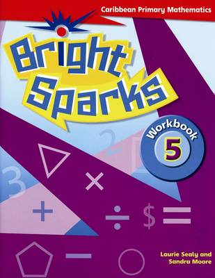 Bright Sparks: Caribbean Primary Mathematics: Workbook 5 (Ages 9-10) (Paperback)