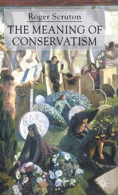 The Meaning of Conservatism (Hardback)