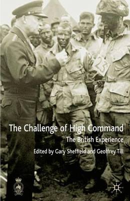 The Challenges of High Command: The British Experience - Cormorant Security Studies Series (Hardback)