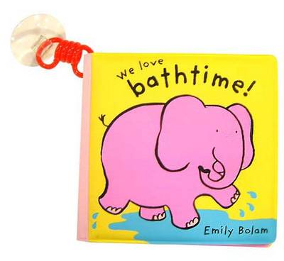 Bath Buddies: We Love Bath Time (Bath book)