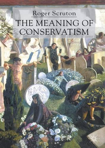 The Meaning of Conservatism (Paperback)