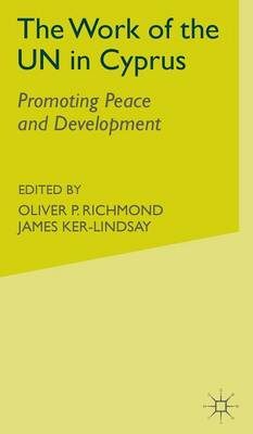 The Work of the UN in Cyprus: Promoting Peace and Development (Hardback)