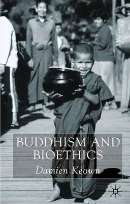 Buddhism and Bioethics (Paperback)