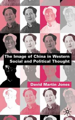 The Image of China in Western Social and Political Thought (Hardback)