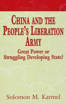 The China and the People's Liberation Army: Great Power of Struggling Developing State? (Hardback)